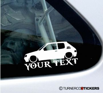2x Custom YOUR TEXT Lowered car stickers - Peugeot 205 GTi 1.9 / 1.6